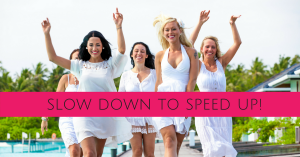 slow down to speed up!